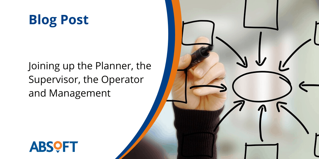 Manufacturing – Joining up the Planner, the Supervisor, the Operator and the Management Team
